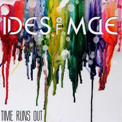 Ides of Mae - Time Runs Out (2017) 320 kbps