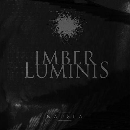 Imber Luminis - Nausea (2017) 320 kbps