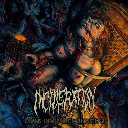 Incineration - Dawn Of Dismemberment (2017) 320 kbps