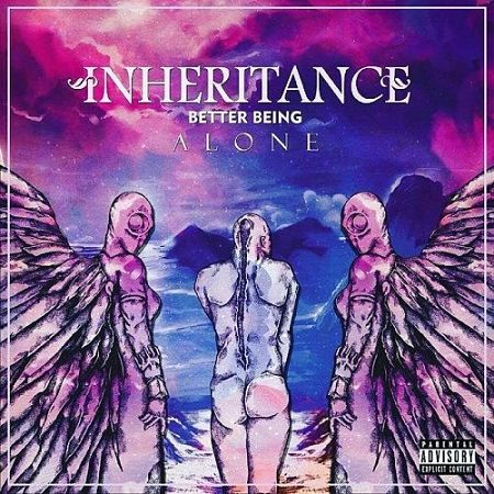 Inheritance - Better Being Alone (2017) 320 kbps