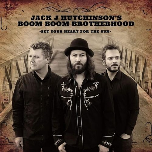 Jack J Hutchinson's Boom Boom Brotherhood - Set Your Heart for the Sun (2017) 320 kbps
