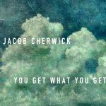 Jacob Cherwick – You Get What You Get (2017) 320 kbps