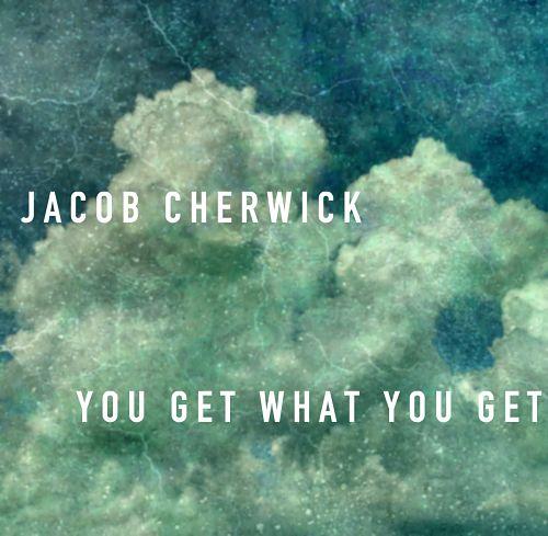 Jacob Cherwick - You Get What You Get (2017) 320 kbps