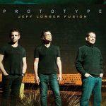 Jeff Lorber Fusion – Prototype (2017) 320 kbps