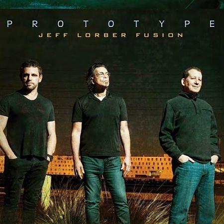 Jeff Lorber Fusion - Prototype (2017) 320 kbps