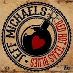 Jeff Michaels – Red Hot Texas Blues (2017) 320 kbps