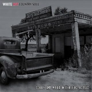 Jerry and Nora with the Revue - White Hot Country Soul (2017) 320 kbps