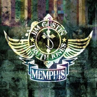 Jim Gustin and Truth Jones - Memphis (2017) 320 kbps