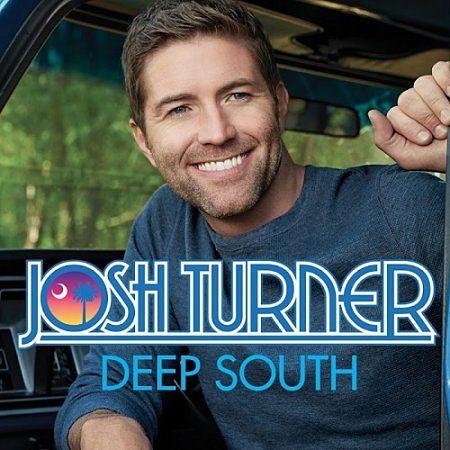 Josh Turner - Deep South (2017) 320 kbps