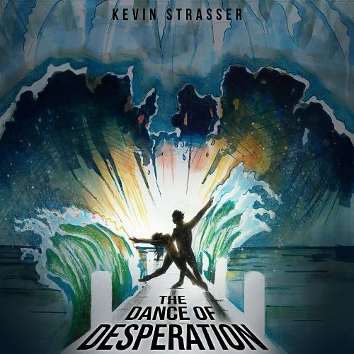 Kevin Strasser - The Dance of Desperation (2017) 320 kbps