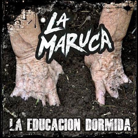 La Maruca - La Educacion Dormida (2017) 320 kbps