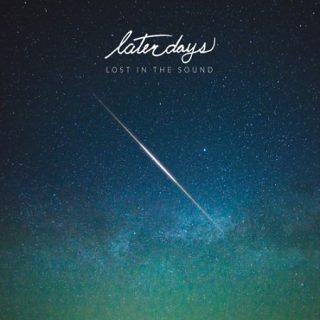 Later Days - Lost in the Sound (2017) 320 kbps