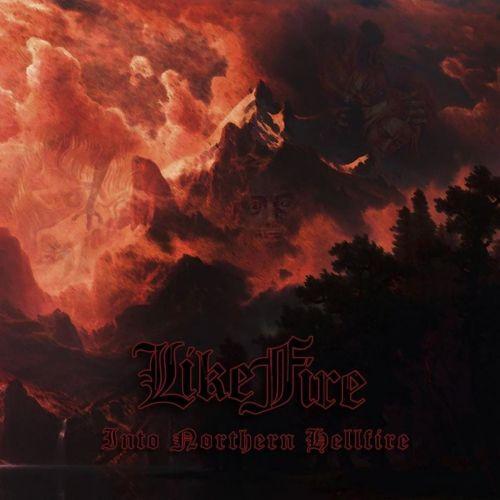 Like Fire - Into Northern Hellfire (2017) 320 kbps