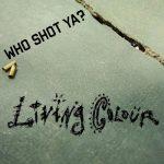 Living Colour – Who Shot Ya (2016) 320 kbps