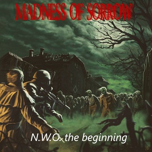 Madness Of Sorrow - N.W.O. The Beginning (2017) 320 kbps