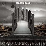 Magna Fall – Mad Metropolis (2017) 320 kbps