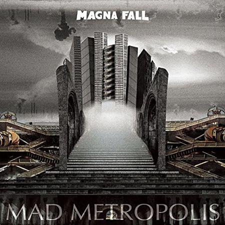 Magna Fall - Mad Metropolis (2017) 320 kbps