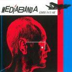 MediaBanda – Bombas en el Aire (2017) 320 kbps