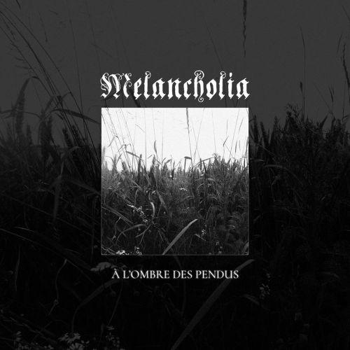 Melancholia - À l'Ombre Des Pendus (2017) 320 kbps