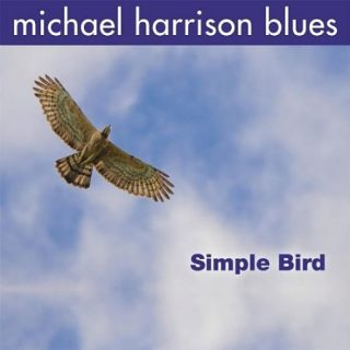 Michael Harrison Blues - Simple Bird (2016) 320 kbps
