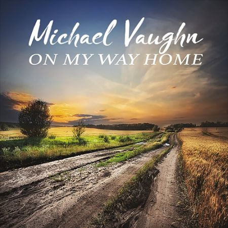 Michael Vaughn - On My Way Home (2017) 320 kbps