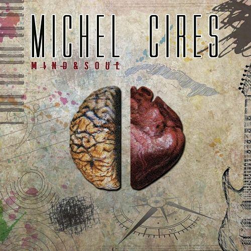Michel Cires - Mind & Soul (2017) 320 kbps