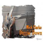 Mick Clarke – Diggin' Down (2017) 320 kbps
