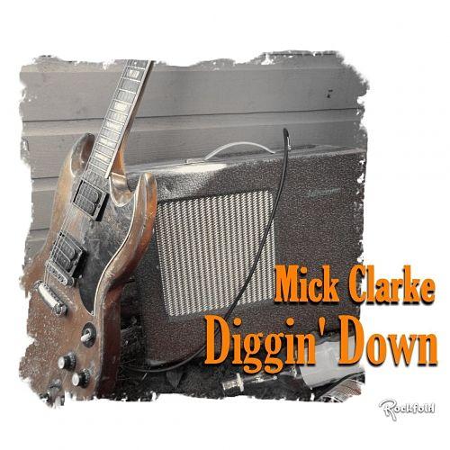 Mick Clarke - Diggin' Down (2017) 320 kbps