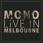 Mono – Live in Melbourne (2017) VBR V0 (Scene CD-Rip)