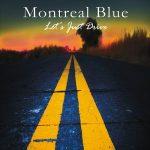 Montreal Blue – Let's Just Drive (2017) 320 kbps