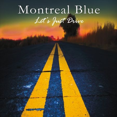 Montreal Blue - Let's Just Drive (2017) 320 kbps