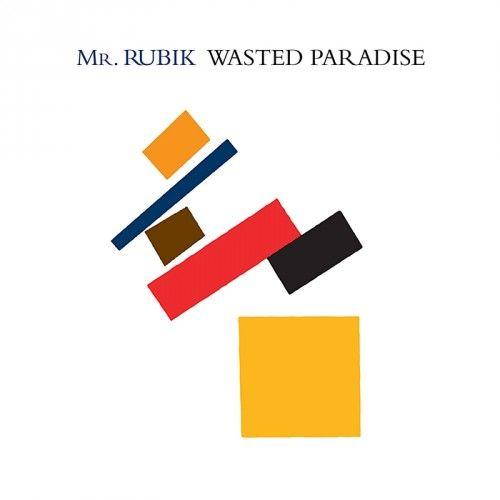 Mr. Rubik - Wasted Paradise (2017) 320 kbps