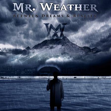 Mr. Weather - Between Dreams & Reality (2017) 320 kbps