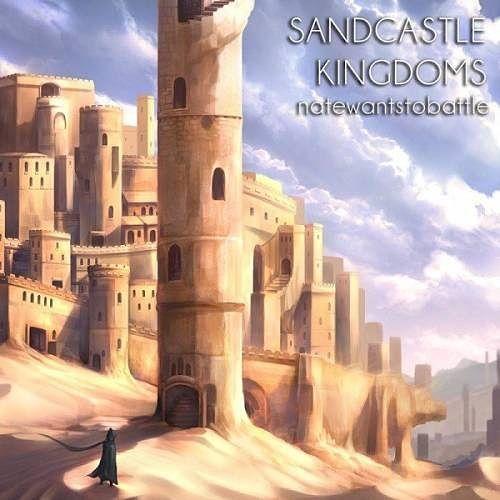 NateWantsToBattle - Sandcastle Kingdoms (2017) 320 kbps