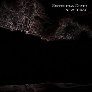New Today - Better Than Death (2017) 320 kbps