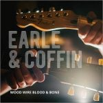 Nick Earle & Joe Coffin – Wood Wire Blood & Bone (2017) 320 kbps