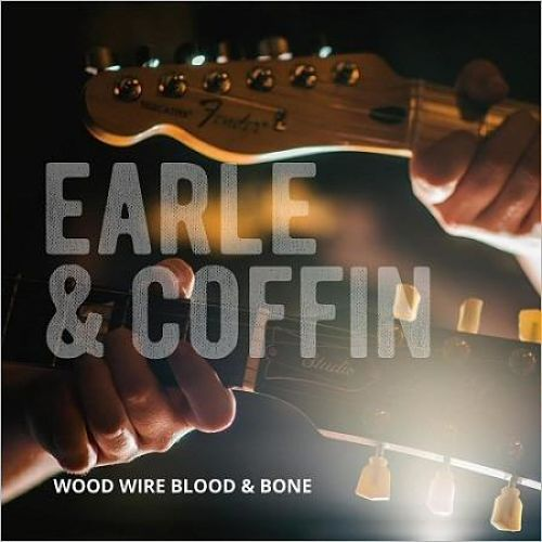 Nick Earle & Joe Coffin - Wood Wire Blood & Bone (2017) 320 kbps