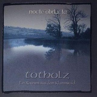 Nocte Obducta - Totholz (Ein Raunen Aus Dem Klammwald) (2017) 320 kbps
