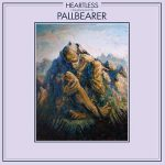 Pallbearer – Heartless (2017) 320 kbps [Flac-Rip]