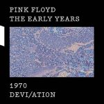 Pink Floyd – The Early Years 1970: Devi/ation (2017) [HDtracks] 320 kbps