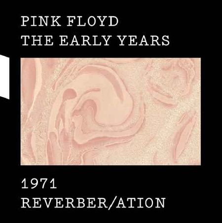 Pink Floyd - The Early Years 1971: Reverber-ation (2017) [HDtracks] 320 kbps