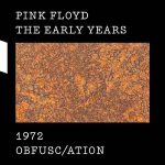 Pink Floyd – The Early Years 1972: Obfusc/ation (2017) [HDtracks] 320 kbps