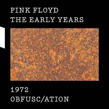 Pink Floyd - The Early Years 1972: Obfusc-ation (2017) [HDtracks] 320 kbps