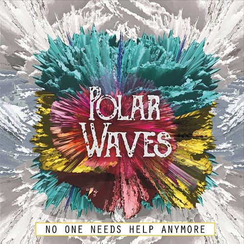 Polar Waves - No One Needs Help Anymore (2017) 320 kbps