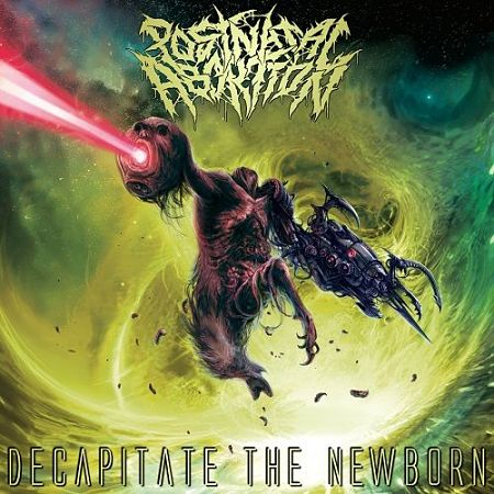 Post Natal Abortion - Decapitate The Newborn (2017) 320 kbps