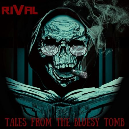 Rival - Tales from the Bluesy Tomb (2017) 320 kbps
