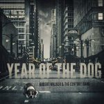 Robert Walker & the Century Band – Year of the Dog (2017) 320 kbps