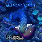 Royal Reverse – Deeper (2017) 320 kbps