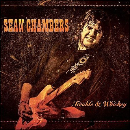 Sean Chambers - Trouble & Whiskey (2017) 320 kbps