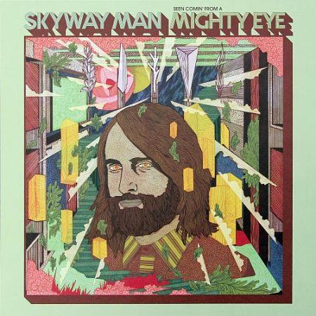 Skyway Man - Seen Comin' From A Mighty Eye (2017) 320 kbps